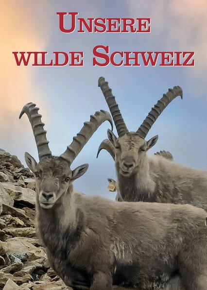Wild Switzerland